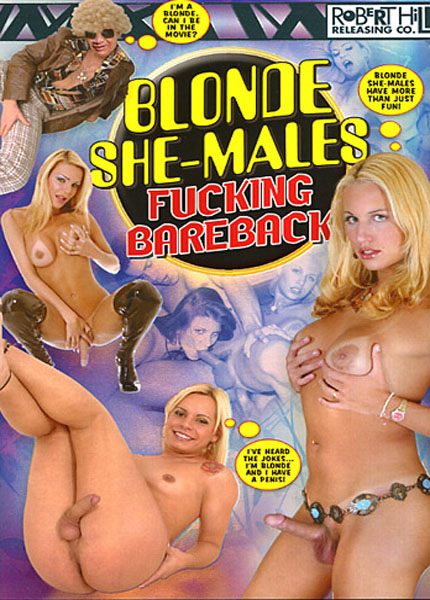 Blonde She-males Fucking Bareback (2009)