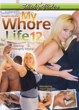 Naughty Alysha's My Whore Life 12 (2017)