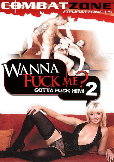Wanna Fuck Me? Gotta Fuck Him! 2 (2010)
