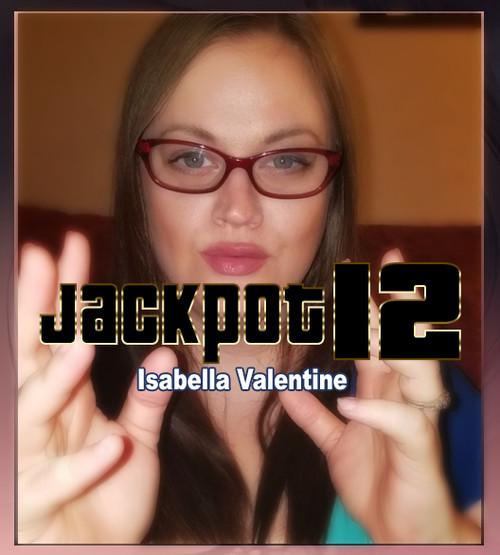 Isabella Valentine - Jackpot 12