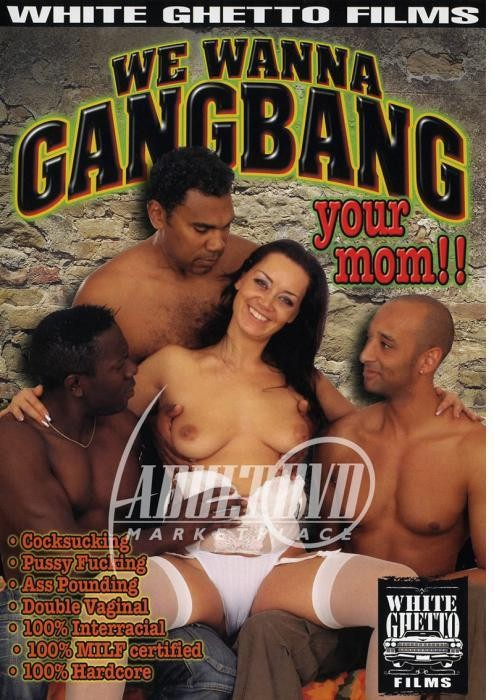 [BDWC] We Wanna Gangbang Your Mom (White Ghetto)[2007, Anal, Gang Bang, Interracial, Mature, Facial Cumshot, Double Penetration, L