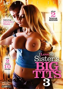 I Love My Sisters Big Tits 3
